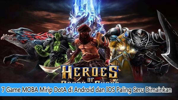 7 Game MOBA Mirip DotA di Android dan IOS Paling Seru Dimainkan