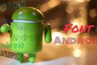 Cara Mudah Mengganti Font Android Tanpa Root Mudah Dan Cepat
