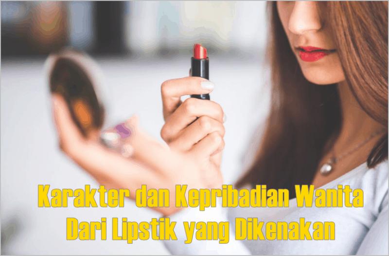 Karakter dan Kepribadian Wanita dari Lipstik yang Dikenakan