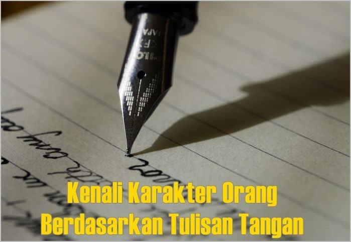 Karakter Orang Berdasarkan Tulisan Tangan