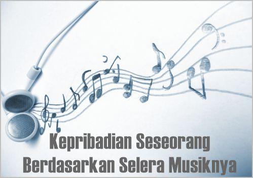Kepribadian Seseorang Berdasarkan Selera Musiknya